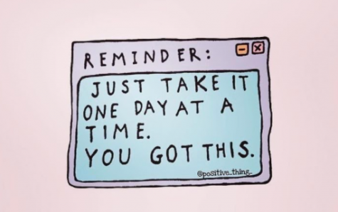 Every day tip to take it day by day.